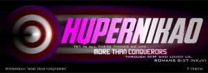 Hupernikao means 'More than Conquerors' in Greek.